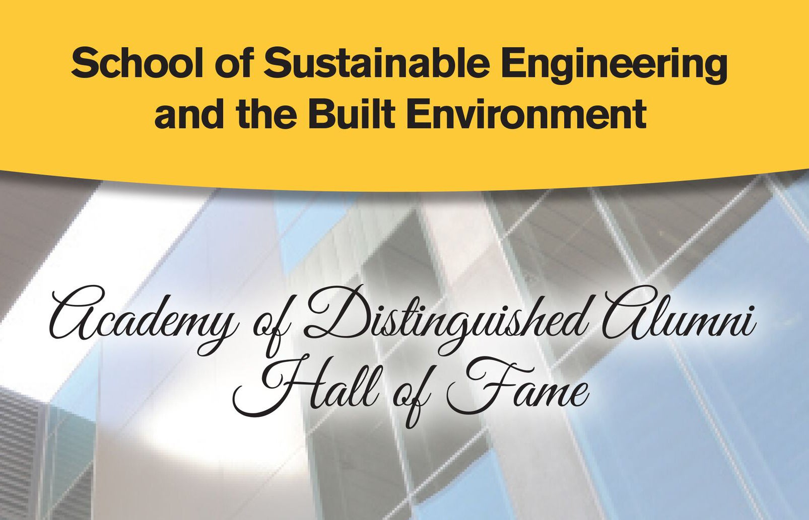 School of Sustainable Engineering and the Built Environment's  Academy of Distinguished Alumni Hall of Fame